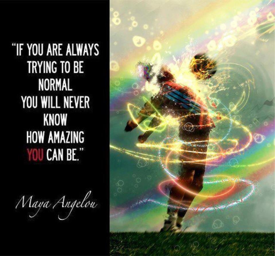 """""""אם תמיד תנסו להיות נורמלים אתם בחיים לא תדעו כמה מדהימים יכולתם להיות."""""""
